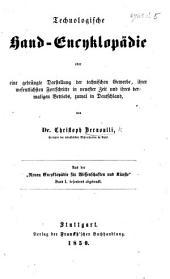 """Technologische Hand-Encyclopädie, oder eine gedrängte Darstellung der technischen Gewerbe ... zumal in Deutschland ... Aus der """"Neuen Encyklopädie für Wissenschaften und Künste"""" ... besonders abgedruckt"""