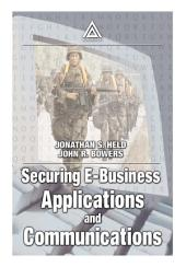 Securing E-Business Applications and Communications