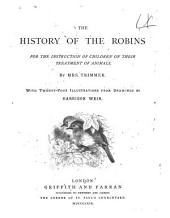 The History of the Robins: For the Instruction of Children on Their Treatment of Animals