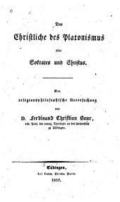 Das Christliche des Platonismus, oder, Sokrates und Christus: eine religionsphilosophische Untersuchung