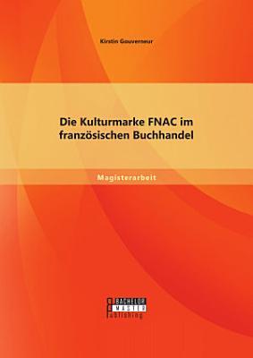 Die Kulturmarke FNAC im franz  sischen Buchhandel PDF