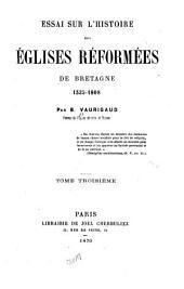 Essai sur l'histoire des Églises réformées de Bretagne, 1535-1808 ...