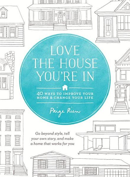 Download Love the House You re In Book