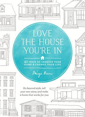 Love the House You re In