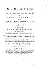 Curialia: Or, An Historical Account of Some Branches of the Royal Houshold &c., &c, Volume 1