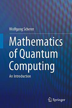 Mathematics of Quantum Computing PDF