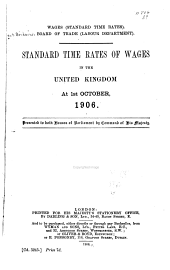 Wages (standard Time Rates).: Board of Trade (Labour Department). Standard Time Rates of Wages in the United Kingdom at 1st October, 1906 ...