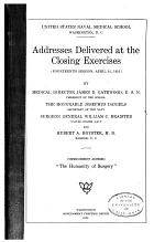 United States Naval Medical School, Washington, D.C. Addresses Delivered at the Closing Exercises (fourteenth Session: April 12, 1916) by the Medical Director James D. Gatewood, U.S.N., President of the School, the Honorable Josephus Daniels, Secretary of the Navy, Surgeon General William C. Braisted, United States Navy, and Hubert A. Royster, M.D., Raleigh, N.C.