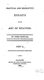 Practical and descriptive essays on the art of weaving: Volume 2