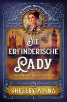 Die erfinderische Lady  Ein Steampunk   Abenteuerroman  EINE     PDF