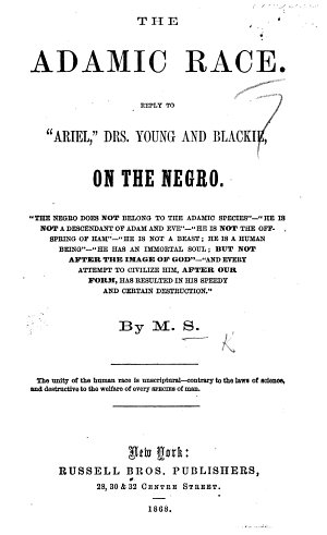 The Adamic Race  Reply to    Ariel     Drs  Young and Blackie  on the Negro     By M  S