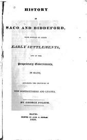 History of Saco and Biddeford: With Notices of Other Early Settlements, and of Proprietary Governments, in Maine, Including the Provinces of New Somersetshire and Lygonia