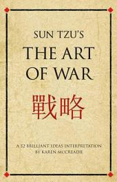 Sun Tzu's The Art of War: A 52 Brilliant Ideas interpretation