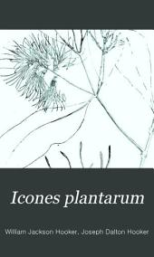 Icones Plantarum: Or Figures, with Brief Descriptive Characters and Remarks, of New Or Rare Plants, Selected from the Author's Herbarium, Volume 3