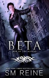 Beta: War of the Alphas