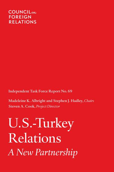 Download U S  Turkey Relations  A New Partnership Book