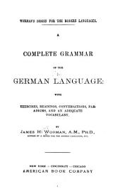 A Complete Grammar of the German Language: With Exercises, Readings, Conversations, Paradigms, and an Adequate Vocabulary
