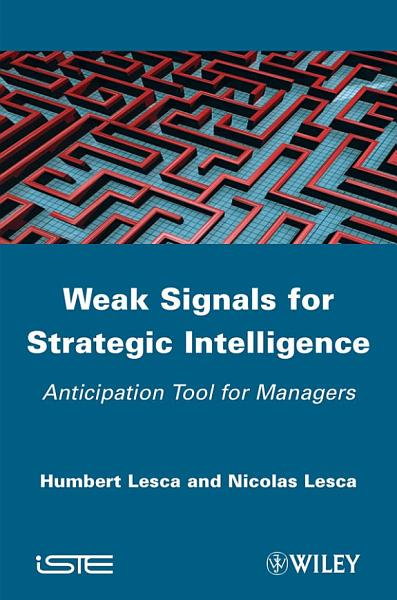 Weak Signals For Strategic Intelligence