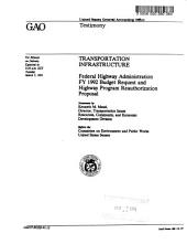 Transportation infrastructure: Federal Highway Administration FY 1992 budget request and highway program reauthorization proposal