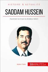 Saddam Hussein. Ascension et chute du dictateur irakien: Le Moyen-Orient à feu et à sang