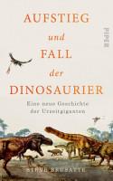 Aufstieg und Fall der Dinosaurier PDF