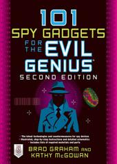 101 Spy Gadgets for the Evil Genius 2/E: Edition 2