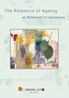 The polemics of Ageing as reflected in Literatures  Essays on Ageing in Literature and Interviews with Vikram Chandra  James Halperin  Doris Lessing  Zadies Smith and Terri ann White PDF