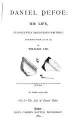 Daniel Defoe  His Life and Recently Discovered Writings PDF