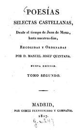 Poesias selectas castellanas, desde il tiempo de Juan de Mena, hasta nuestros dias: Volumen 2