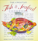 The Creative Fish & Seafood Cookbook