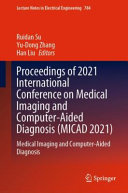 Proceedings of 2021 International Conference on Medical Imaging and Computer-Aided Diagnosis (MICAD 2021)