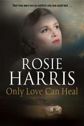 Only Love Can Heal: A post war romance