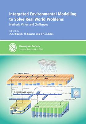 Integrated Environmental Modelling to Solve Real World Problems