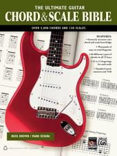 The Ultimate Guitar Chord & Scale Bible: 130 Useful Chords and Scales for Improvisation