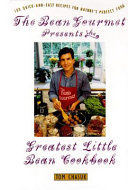 The Bean Gourmet Presents the Greatest Little Bean Cookbook