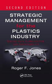 Strategic Management for the Plastics Industry: Dealing with Globalization and Sustainability, Second Edition, Edition 2