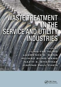 Waste Treatment in the Service and Utility Industries PDF