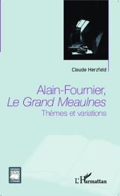 Alain Fournier, Le Grand Meaulnes: Thèmes et variations