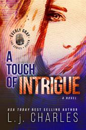 a Touch of Intrigue (Book 7): The Everly Gray Adventures