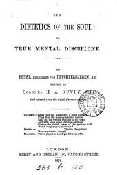 The dietetics of the soul; or, True mental discipline, ed, by H.A. Ouvry