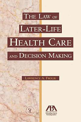 The Law of Later life Health Care and Decision Making PDF