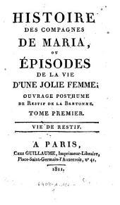 Histoire des compagnes de Maria, ou episodes de la vie d'une jolie femme; ouvrage posthume: Volume1