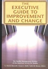 The Executive Guide to Improvement and Change