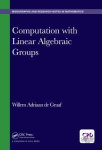 Computation with Linear Algebraic Groups PDF