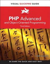 PHP Advanced and Object-Oriented Programming: Visual QuickPro Guide, Edition 3