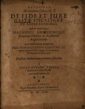 Paratitla Ad titulum Codicis lib. X. De Fide Et Iure Hastae Fiscalis, Et De Adiectionibus