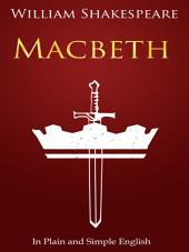 Macbeth In Plain and Simple English (A Modern Translation): BookCaps Study Guide