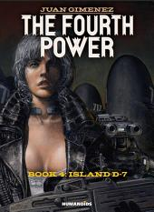The Fourth Power #4 : Island D-7
