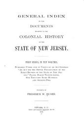 General Index to the Documents Relating to the Colonial History of the State of New Jersey, First Series, in Ten Volumes: Volume 0