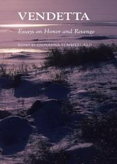 Vendetta: Essays on Honor and Revenge